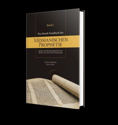 Das Moody Handbuch der messianischen Prophetie