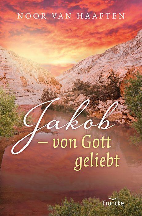 Jakob - von Gott geliebt