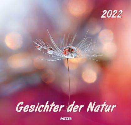 Gesichter der Natur 2022 - Wandkalender